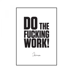 "PLAKAT: ""Do the fucking work"""
