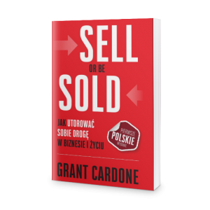 Sell or be sold - Grant Cardone