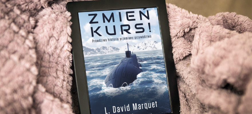 Ebook Zmień Kurs - L. David Marquet
